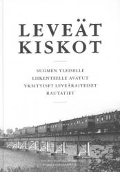 Leveät kiskot. Suomen yleiselle liikenteelle avatut yksityiset leveäraiteiset rautatiet.