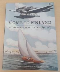 Magnus Londen & Joakim Enegren & Ant Simons - Come To Finland - Posters & Travel Tales 1851-1965