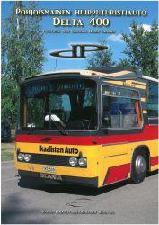 Pohjoismainen huipputuristiauto Delta 400