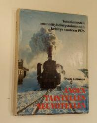 Vanha rautatiekirjallisuus: Anoen taistellen neuvotellen: Veturimiesten ammattiyhdistystoiminnan kehitys vuoteen 1976