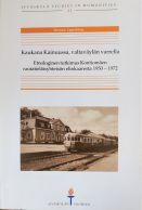 Vanha rautatiekirjallisuus: Kaukana Kainuussa, valtaväylän varrella