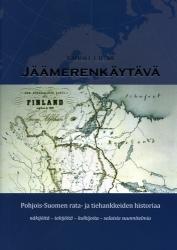 Jäämerenkäytävä – Pohjois-Suomen rata- ja tiehankkeiden historia
