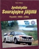 Jyväskylän Suurajojen jäljillä - Vuodet 1980 - 1984