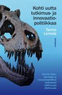 Tarmo Lemola: Kohti uutta tutkimus- ja innovaatiopolitiikkaa