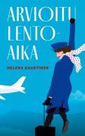 Helena Kaartinen: Arvioitu lentoaika