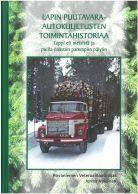 Lapin  puutavara-autokuljetusten toimintahistoriaa