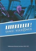 Liikkeelle sanoi Kekkonen