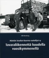 Mäntän Seudun Kuorma-autoilijat ry – Tavaraliikennettä kuudella vuosikymmenellä