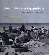 Merihistorian rajapintoja. Nautica Fennica 2009-2010