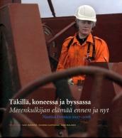 Täkillä, koneessa ja byssassa. Nautica Fennica 2007 - 2008