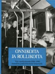 Onnikoita ja rollikoita – Viisi vuosikymmentä (1948–1998) kunnallista joukkoliikennettä Tampereella