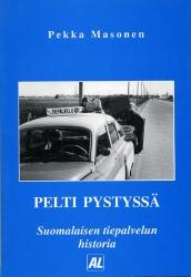 Pelti pystyssä - Suomalaisen tiepalvelun historia