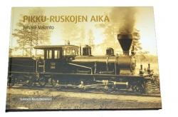 Pikku - Ruskojen aika. Kappale Suomen rautateitten historiaa 1885 - 1959