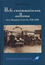 Heti ensimmäisessä aallossa – Savo-Karjalan Linja Oy 1928-2008