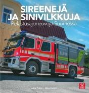 Sireenejä ja Sinivilkkuja - Pelastusajoneuvoja Suomessa