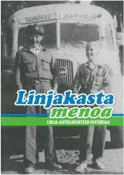 Linjakasta menoa - Linja-autoliikenteen historiaa