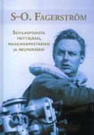 S-O. Fagerström – Sotilaspojasta yrittäjäksi, maailmanmestariksi ja neuvokseksi