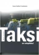Taksi on valopilkku - Suomen Taksiliiton 70-vuotishistoria