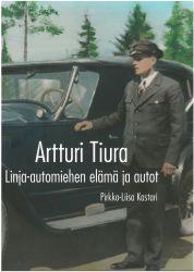 Artturi Tiura - Linja-automiehen elämä ja autot