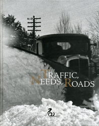 Traffic, Needs, Roads – Perspectives on the Past, Present and Future of Roads in Finland and the Baltic Area