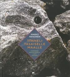 Tunneli tasaiselle maalle - Tampereen rantatunnelin lyhyt historia