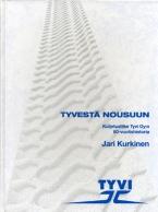 Tyvestä nousuun – Kuljetusliike Tyvi Oy:n 60-vuotishistoria