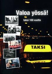 Valoa yössä – Taksi 100 vuotta