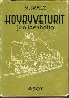 Vanha rautatiekirjallisuus: Höyryveturit ja niiden hoito (1. painos)