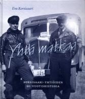 Yhtä matkaa – Korsisaari-yhtiöiden 80-vuotishistoria.